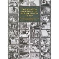 【预订】Conservation Legacies of the Florence Flood of 1966:
