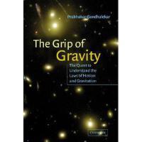 【预订】The Grip of Gravity: The Quest to Understand the