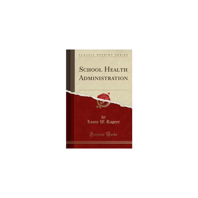 【预订】School Health Administration (Classic Reprint) 预订商品,需要1-3个月发货,非质量问题不接受退换货。