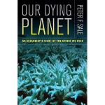 【预订】Our Dying Planet: An Ecologist's View of the Crisis Y97