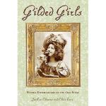 【预订】Gilded Girls: Women Entertainers of the Old West