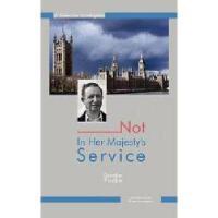 【预订】Not in Her Majesty's Service