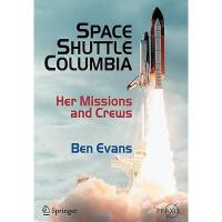 【预订】Space Shuttle Columbia: Her Missions and Crews