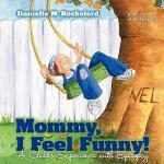【预订】Mommy, I Feel Funny! a Child S Experience with