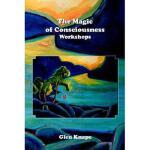 【预订】The Magic of Consciousness - Workshops