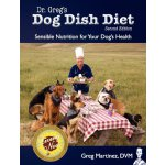 Dr. Greg's Dog Dish Diet: Sensible Nutrition For Your Dog's