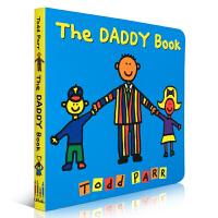 【全店300减100】英文原版The Daddy Book Todd Parr 关于爸爸的绘本 儿童纸板书 父亲节 父爱