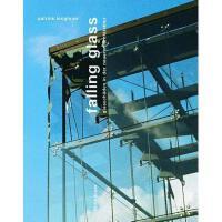 【预订】Falling Glass: Glasschaden Und Lasungen in Der