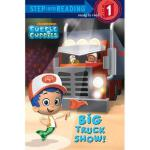 【预订】Big Truck Show! (Bubble Guppies)