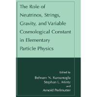 【预订】The Role of Neutrinos, Strings, Gravity and Variable