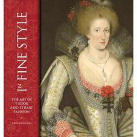 【预订】In Fine Style: The Art of Tudor and Stuart Fashion