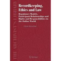 【预订】Recordkeeping, Ethics and Law: Regulatory Models Y97890