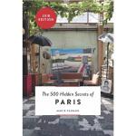 【中商原版】巴黎500个不为人知的秘密 英文原版 The 500 Hidden Secrets of Paris 旅游
