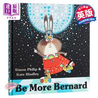 【中商原版】Kate Hindley:再多一个伯纳德 Be More Bernard 精品绘本 故事书 保持自我 独立