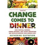 【预订】Change Comes to Dinner: How Vertical Farmers, Urban