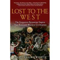 【预订】Lost to the West: The Forgotten Byzantine Empire