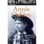 【预订】Annie Oakley: A Photographic Story of a Life