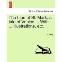 【预订】The Lion of St. Mark: A Tale of Venice ... with ...