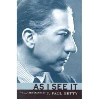 【预订】As I See It: The Autobiography of J. Paul Getty