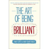 【预订】The Art of Being Brilliant: Transform Your Life by