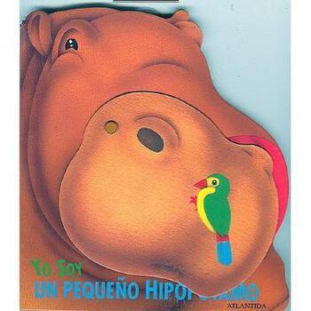 【预订】Yo Soy un Pequeno Hipopotamo = I Am a Small Hippo 美国库房发货,通常付款后3-5周到货!