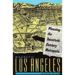 【预订】Magnetic Los Angeles: Planning the Twentieth-Century
