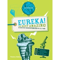 Eureka!The most amazing scientific discoveries of all time有