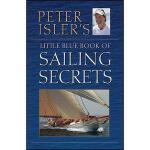 【预订】Peter Isler'S Little Blue Book Of Sailing Secrets