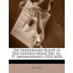 【预订】Die Verzierungs-Kunst in Der Gesangs-Musik Des 16.-17.