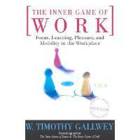 【预订】The Inner Game of Work: Focus, Learning, Pleasure