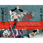 Japanese Warriors, Rogues and Beauties(POD)