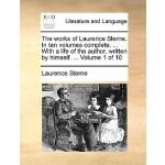 【预订】The Works of Laurence Sterne. in Ten Volumes Complete.