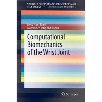 【预订】Computational Biomechanics of the Wrist Joint 美国库房发货,通常付款后3-5周到货!