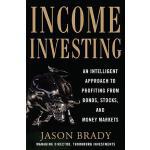 【预订】Income Investing with Bonds, Stocks and Money Markets