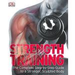 【预订】Strength Training: The Complete Step-By-Step Guide