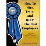 【预订】How to Hire, Train & Keep the Best Employees for Your S