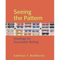 【预订】Seeing the Pattern: Readings for Successful Writing