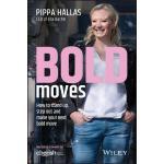 【预订】Bold Moves How to stand up, step out and make your next