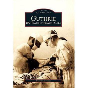 【预订】Guthrie: 100 Years of Health Care 美国库房发货,通常付款后3-5周到货!