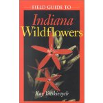 Field Guide to Indiana Wildflowers [ISBN: 978-0253214201]