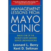 【预订】Management Lessons from Mayo Clinic: Inside One of