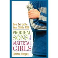 【预订】Prodigal Sons And Material Girls: How Not To Be Your