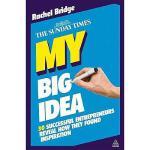 【预订】My Big Idea: 30 Successful Entrepreneurs Reveal How