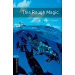 Oxford Bookworms Library: Level 5: This Rough Magic 牛津书虫分级读