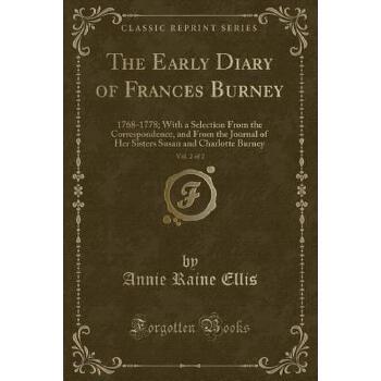 【预订】The Early Diary of Frances Burney, Vol. 2 of 2: 1768-1778; With a Selection from the Correspondence, and from the Journal of Her Sisters Susan and Cha 预订商品,需要1-3个月发货,非质量问题不接受退换货。