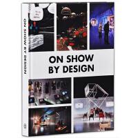 【二手原版 9成新】On Show by Design 展览与展会设计 摄影展 产品 主题展设计书籍 (收集了来自全球的优秀展览设计案例)