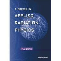 【预订】A Primer of Applied Radiation Physics
