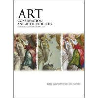 【预订】Art, Conservation and Authenticities: Material