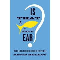 【�A�】Is That a Fish in Your Ear?: Translation and the