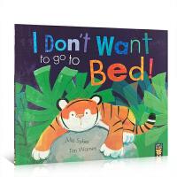 儿童英文原版绘本 I Don't Want to Go to Bed!我不想睡觉 睡前晚安故事 亲子阅读绘本 低幼儿童